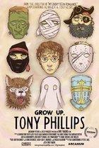 Grow Up, Tony Phillips