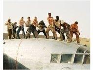 """Flight of the Phoenix"" Movie Still: (L – R) Jacob Vargas, Giovanni Ribisi, Miranda Otto, Hugh Laurie, Scott Michael Campbell, Kevork Malikyan, Dennis Quaid, Tyrese Gibson, Kirk Jones and Tony Curran"
