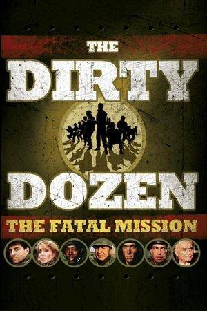 Dirty Dozen: The Fatal Mission