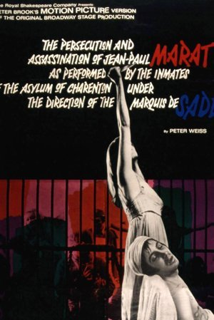 Persecution and Assassination of Jean-Paul Marat As Performed By the Inmates of the Asylum of Charenton Under the Direction of the Marquis de Sade