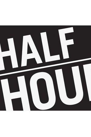 Half Hour